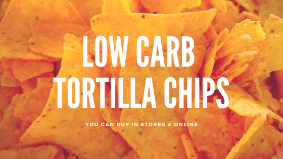 Low Carb Tortilla Chips Store Bought